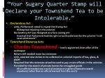 your sugary quarter stamp will declare your townshend tea to be intolerable2