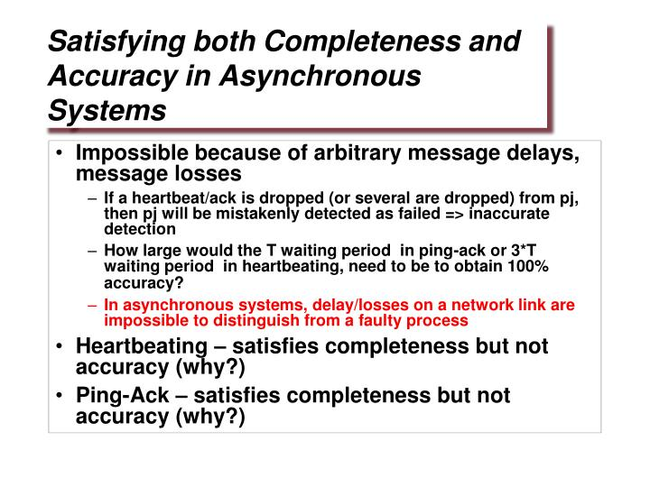 Impossible because of arbitrary message delays, message losses
