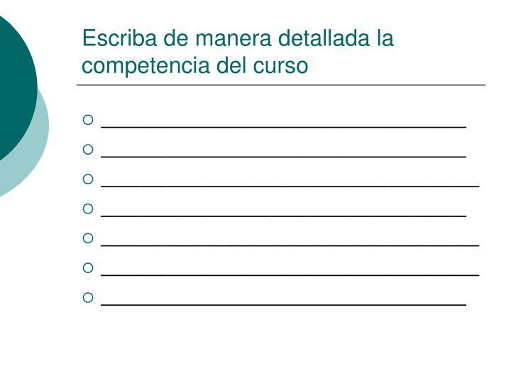 Escriba de manera detallada la competencia del curso