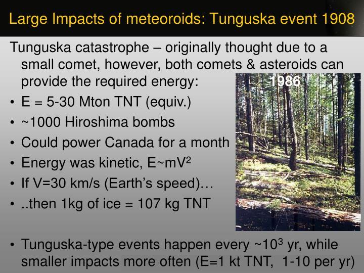 Large Impacts of meteoroids: Tunguska event 1908