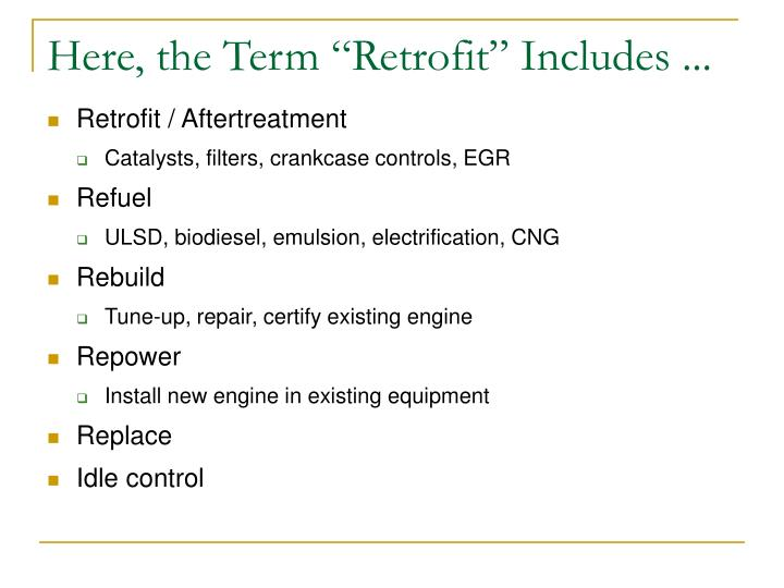 "Here, the Term ""Retrofit"" Includes ..."