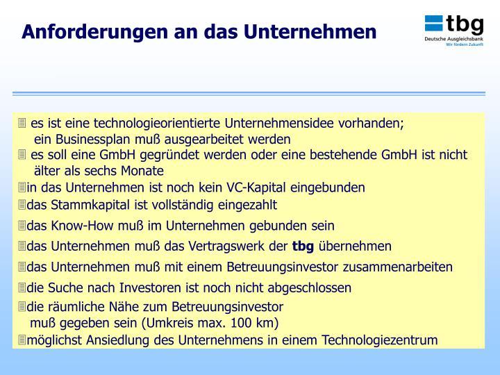  es ist eine technologieorientierte Unternehmensidee vorhanden;