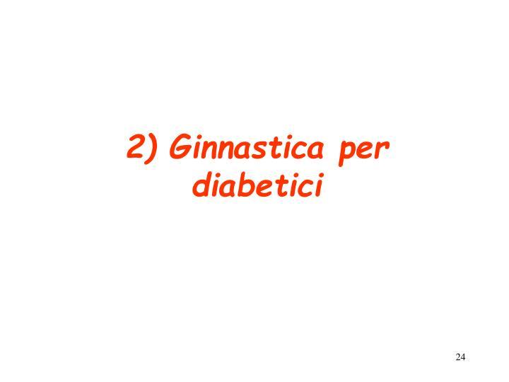 2) Ginnastica per