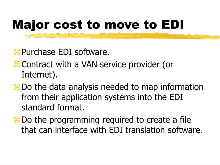 Major cost to move to EDI