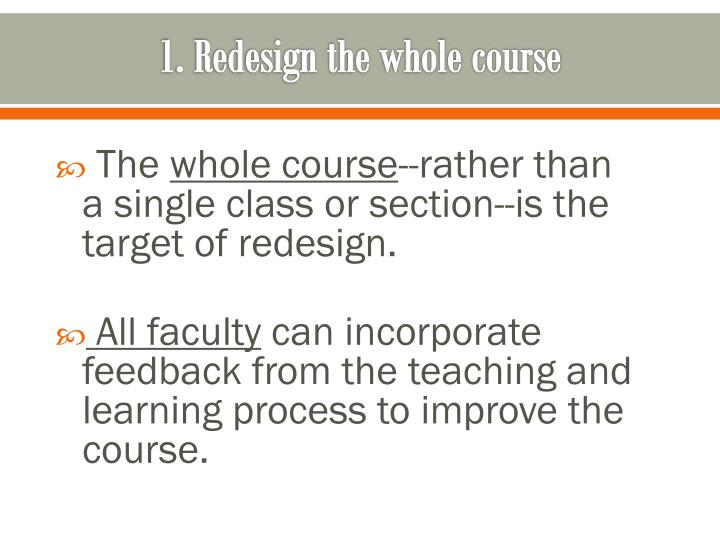 1. Redesign the whole course