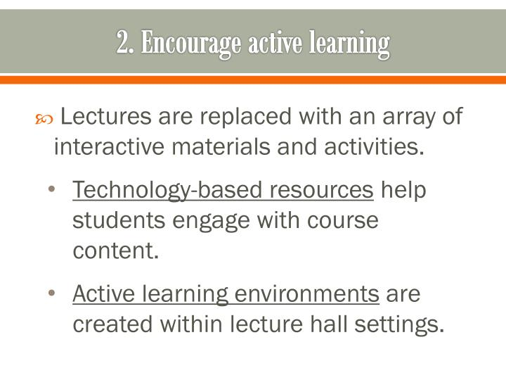 2. Encourage active learning