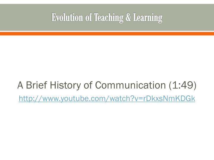 Evolution of Teaching & Learning