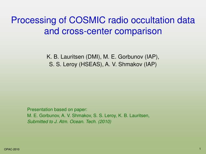 Processing of COSMIC radio occultation data and cross-center comparison