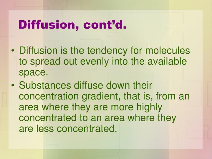 Diffusion, cont'd.