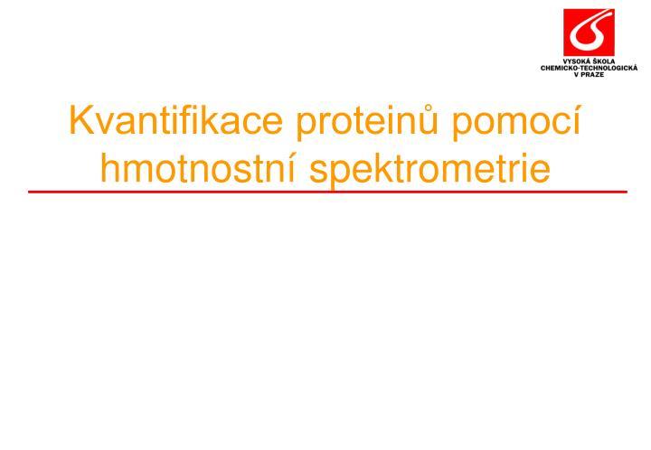 Kvantifikace proteinů pomocí hmotnostní spektrometrie