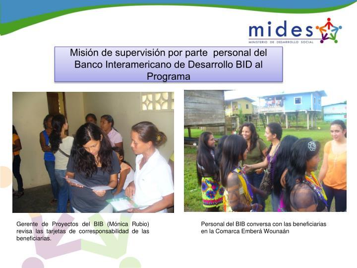 Misión de supervisión por parte  personal del Banco Interamericano de Desarrollo BID al Programa