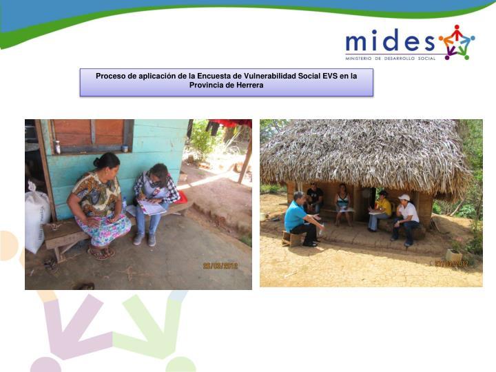 Proceso de aplicación de la Encuesta de Vulnerabilidad Social EVS en la Provincia de Herrera