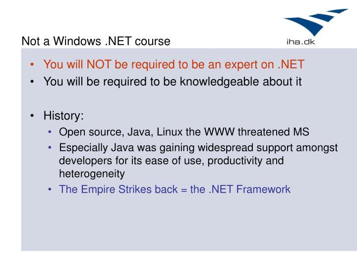 Not a Windows .NET course