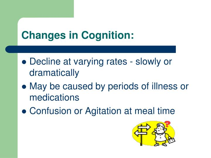 Changes in Cognition: