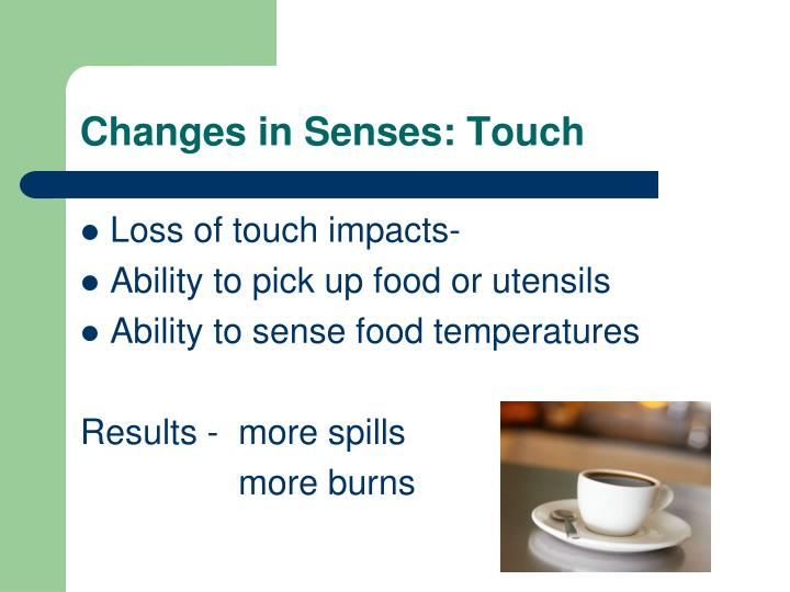 Changes in Senses: Touch