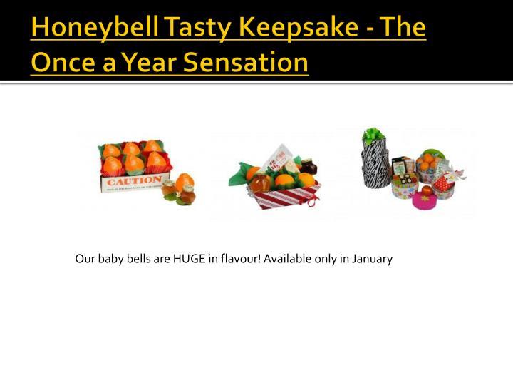 Honeybell Tasty Keepsake - The Once a Year Sensation