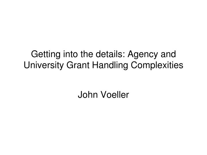 Getting into the details: Agency and University Grant Handling Complexities