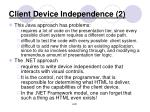 client device independence 2