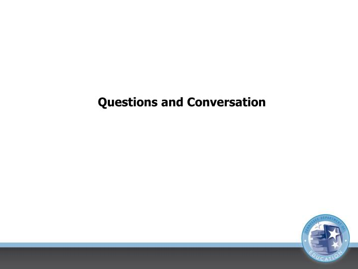 Questions and Conversation