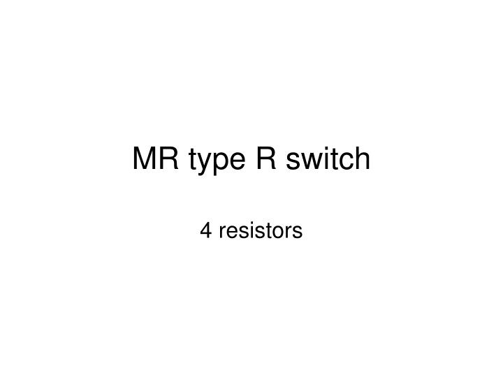 Mr type r switch