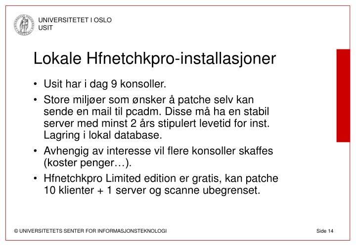 Lokale Hfnetchkpro-installasjoner
