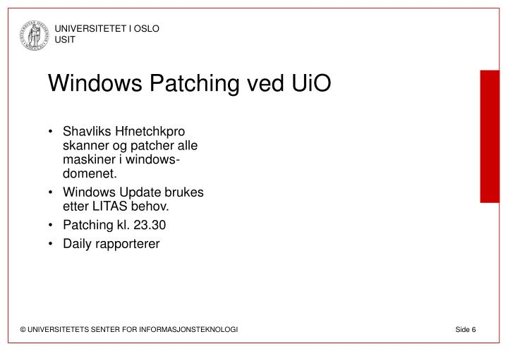 Shavliks Hfnetchkpro skanner og patcher alle maskiner i windows-domenet.