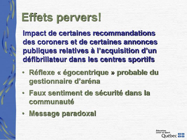 Effets pervers!