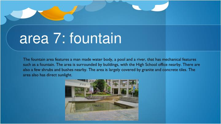 area 7: fountain