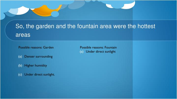 Possible reasons: Fountain