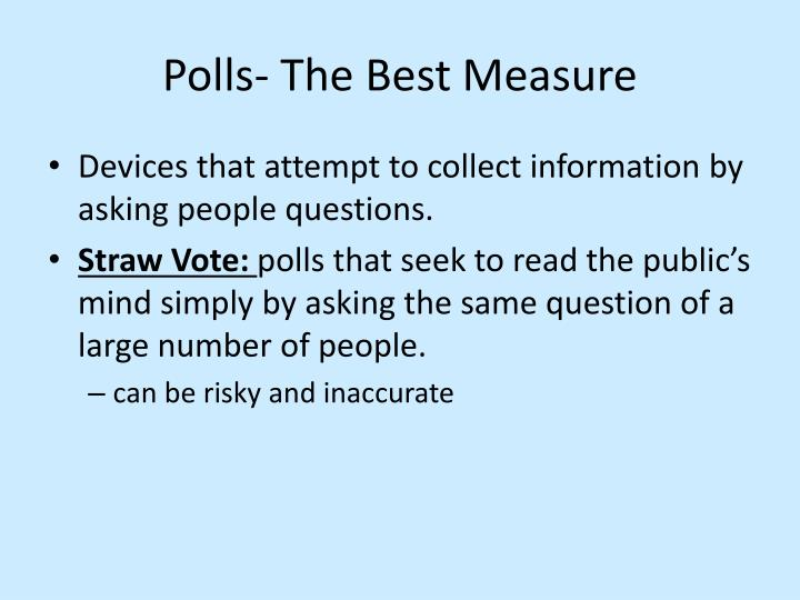 Polls- The Best Measure