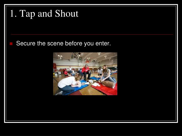 1. Tap and Shout
