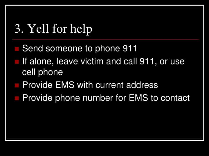 3. Yell for help