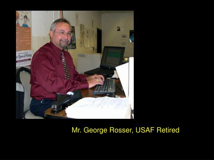 Mr. George Rosser, USAF Retired