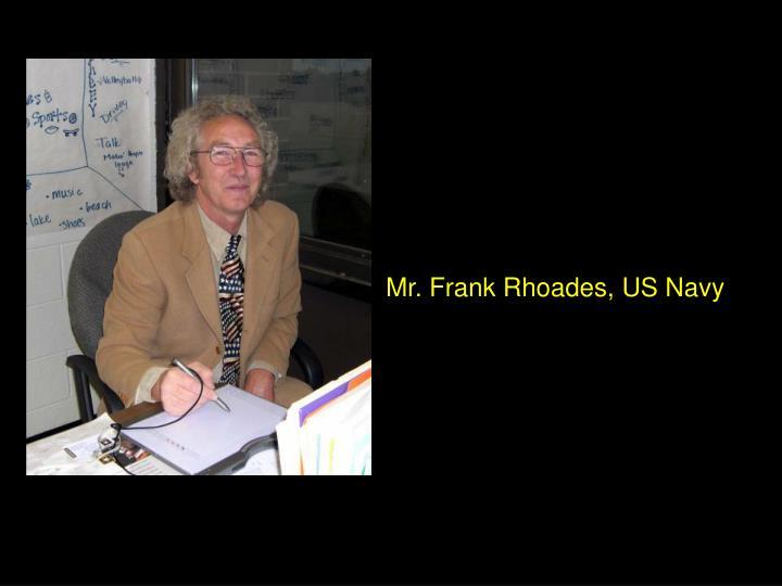 Mr. Frank Rhoades, US Navy