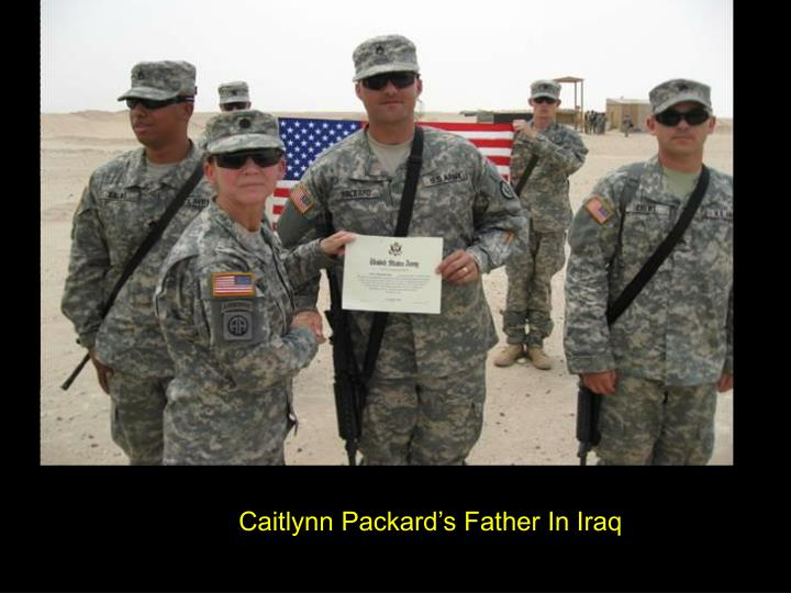 Caitlynn Packard's Father In Iraq