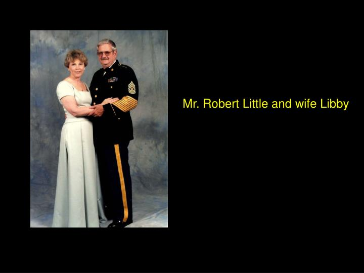 Mr. Robert Little and wife Libby
