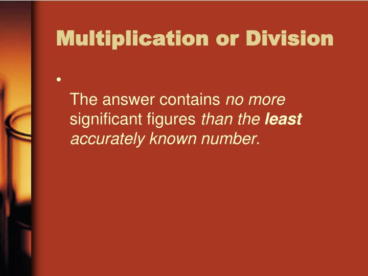 Multiplication or Division