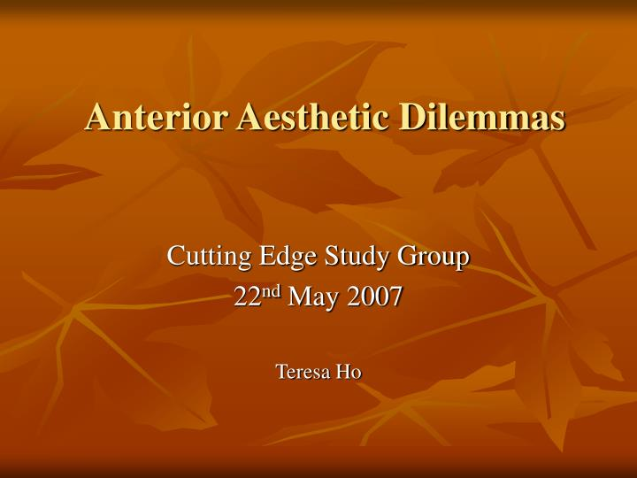 Anterior aesthetic dilemmas