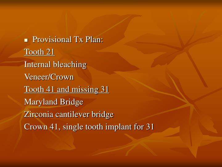 Provisional Tx Plan: