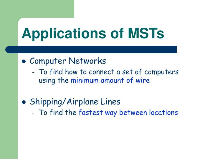 Applications of MSTs