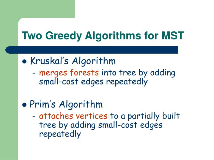 Two Greedy Algorithms for MST