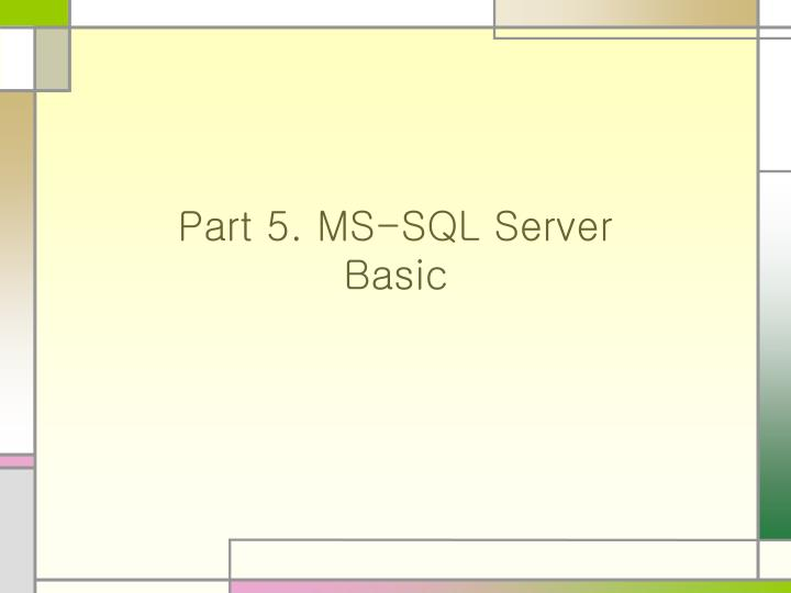 Part 5 ms sql server basic