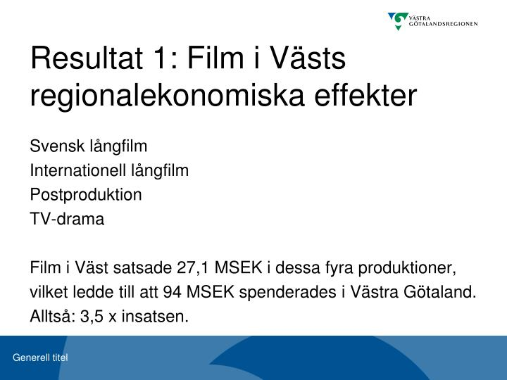 Resultat 1: Film i Västs regionalekonomiska effekter