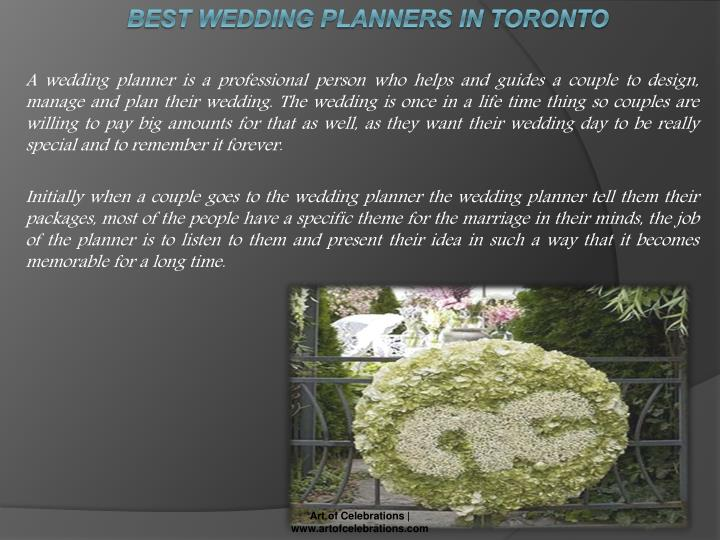 A wedding planner is a professional person who helps and guides a couple to design, manage and plan their wedding. The wedding is once in a life time thing so couples are willing to pay big amounts for that as well, as they want their wedding day to be really special and to remember it forever.