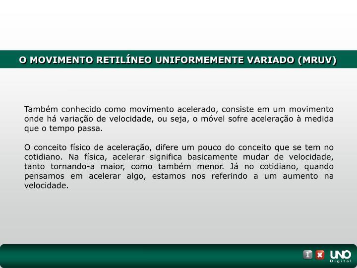 O MOVIMENTO RETILÍNEO UNIFORMEMENTE VARIADO (MRUV)