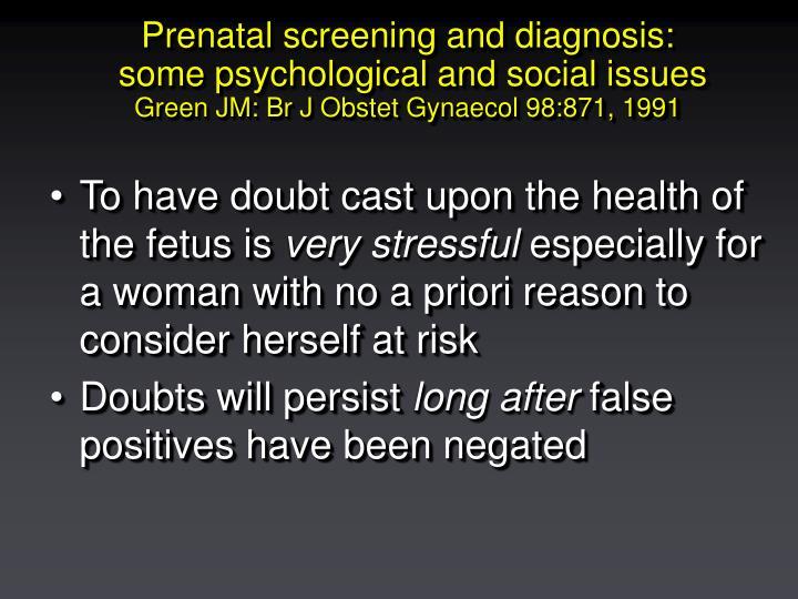 Prenatal screening and diagnosis: