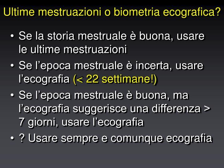 Ultime mestruazioni o biometria ecografica?