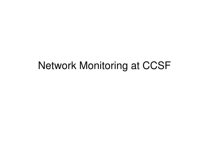 Network Monitoring at CCSF