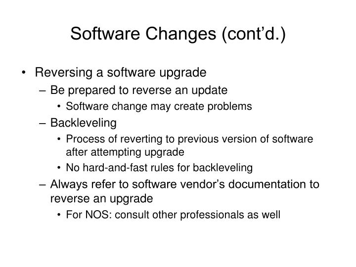 Software Changes (cont'd.)