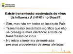 existe transmiss o sustentada do v rus da influenza a h1n1 no brasil